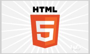 HTML5 Nedir? Faydaları Nelerdir?